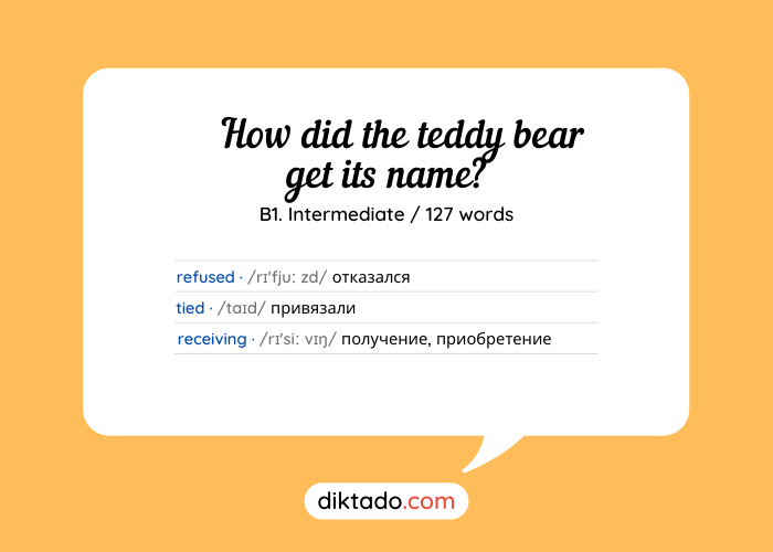 How did the teddy bear get its name?